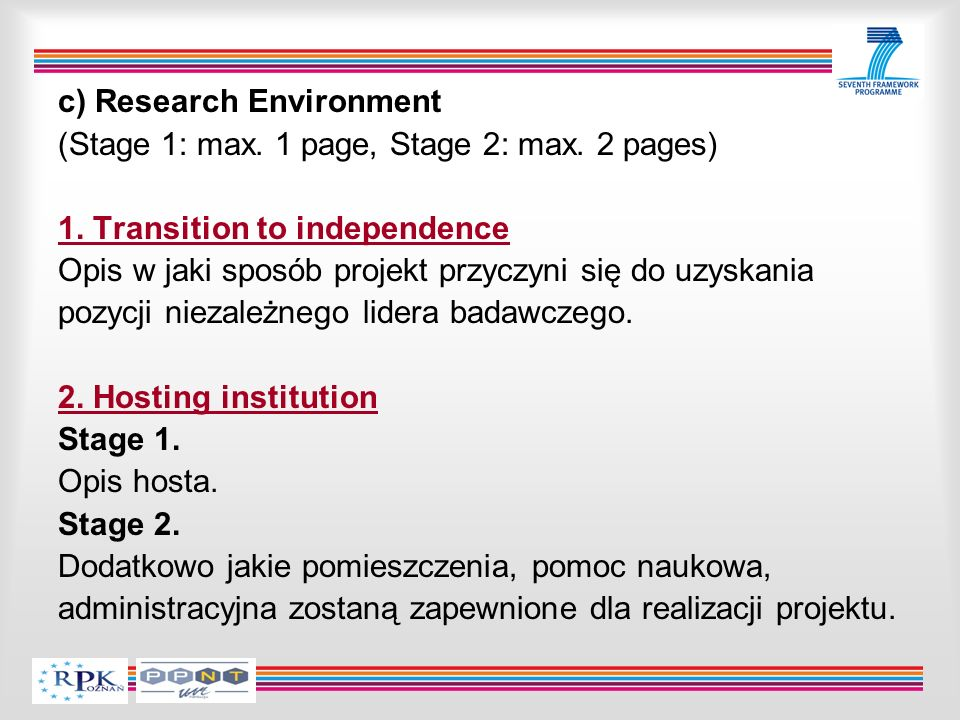 c) Research Environment (Stage 1: max. 1 page, Stage 2: max. 2 pages) 1. Transition to independence Opis w jaki sposób projekt przyczyni się do uzyska