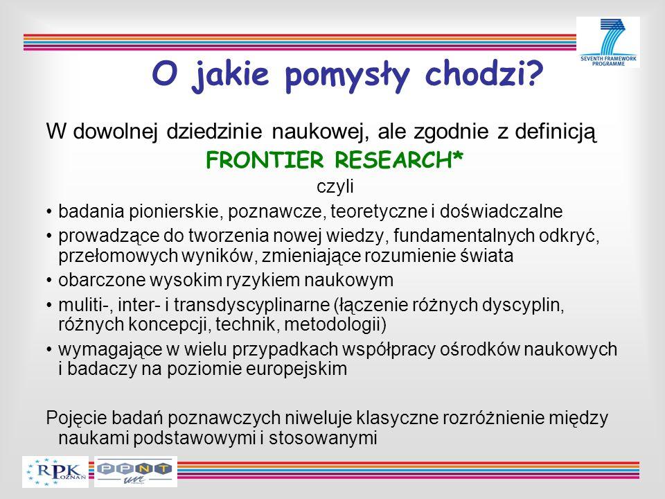 O jakie pomysły chodzi? W dowolnej dziedzinie naukowej, ale zgodnie z definicją FRONTIER RESEARCH* czyli badania pionierskie, poznawcze, teoretyczne i