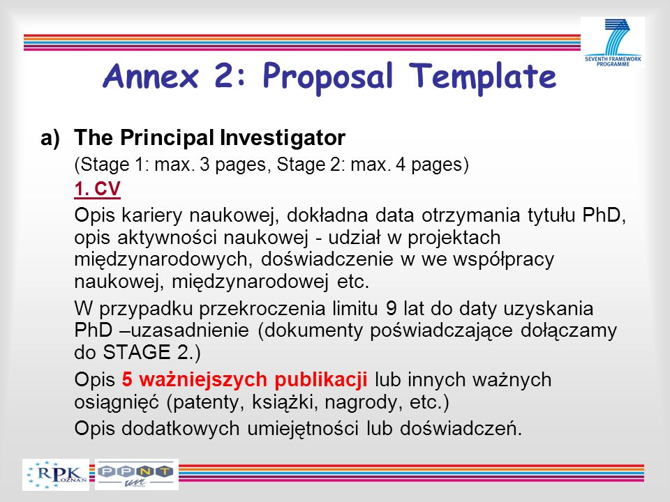 Annex 2: Proposal Template a)The Principal Investigator (Stage 1: max. 3 pages, Stage 2: max. 4 pages) 1. CV Opis kariery naukowej, dokładna data otrz