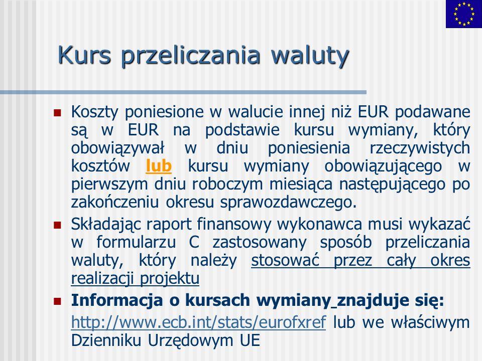 Kurs przeliczania waluty Koszty poniesione w walucie innej niż EUR podawane są w EUR na podstawie kursu wymiany, który obowiązywał w dniu poniesienia