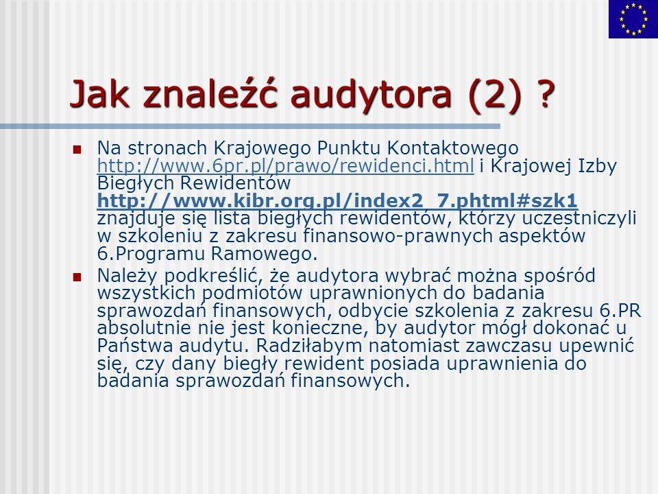 Jak znaleźć audytora (2) ? Na stronach Krajowego Punktu Kontaktowego http://www.6pr.pl/prawo/rewidenci.html i Krajowej Izby Biegłych Rewidentów http:/