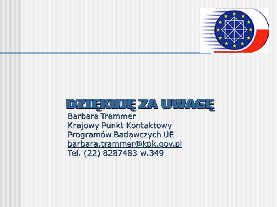 DZIĘKUJĘ ZA UWAGĘ Barbara Trammer Krajowy Punkt Kontaktowy Programów Badawczych UE barbara.trammer@kpk.gov.pl Tel. (22) 8287483 w.349