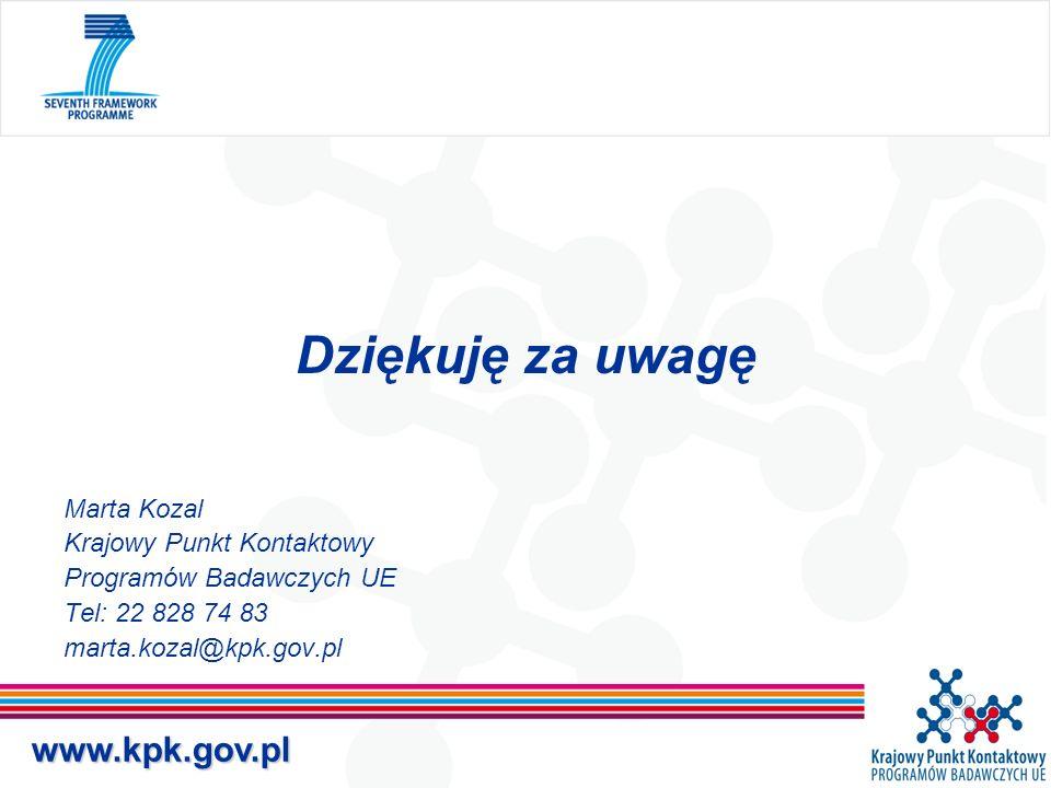 www.kpk.gov.pl Dziękuję za uwagę Marta Kozal Krajowy Punkt Kontaktowy Programów Badawczych UE Tel: 22 828 74 83 marta.kozal@kpk.gov.pl