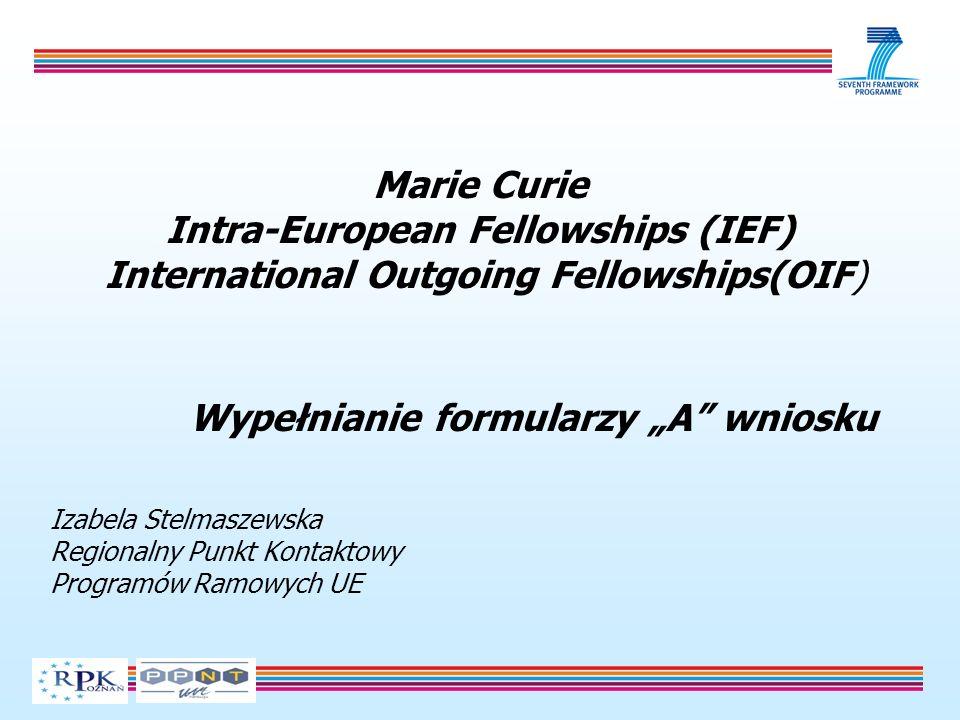 Izabela Stelmaszewska Regionalny Punkt Kontaktowy Programów Ramowych UE Marie Curie Intra-European Fellowships (IEF) International Outgoing Fellowship