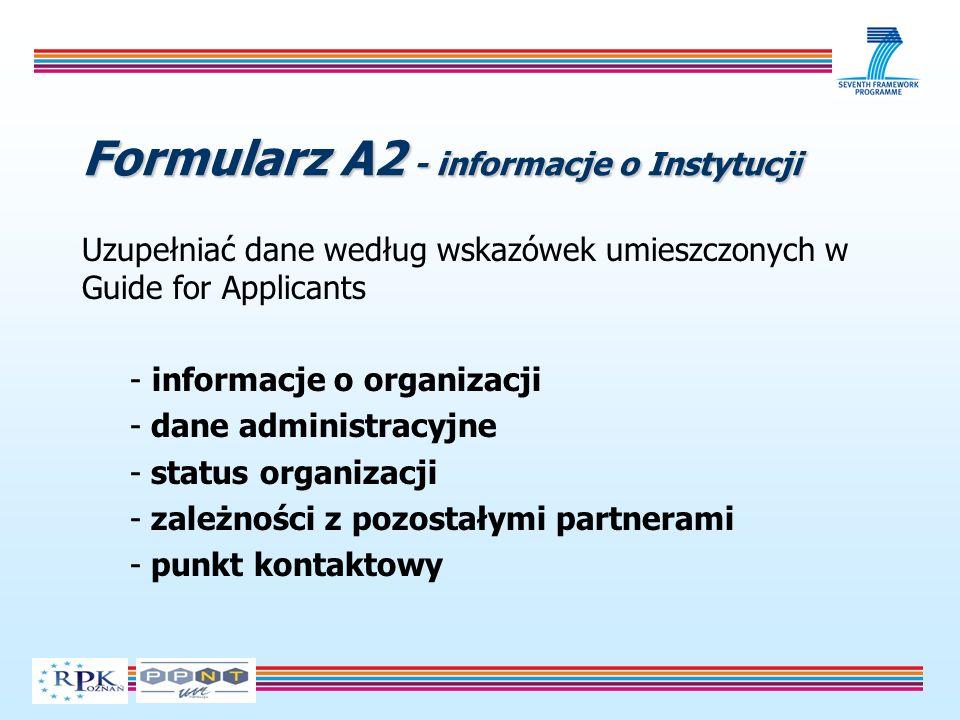 Formularz A2 - informacje o Instytucji Uzupełniać dane według wskazówek umieszczonych w Guide for Applicants - informacje o organizacji - dane adminis