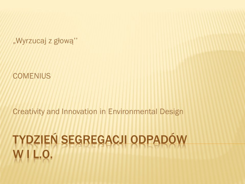 Wyrzucaj z głową COMENIUS Creativity and Innovation in Environmental Design