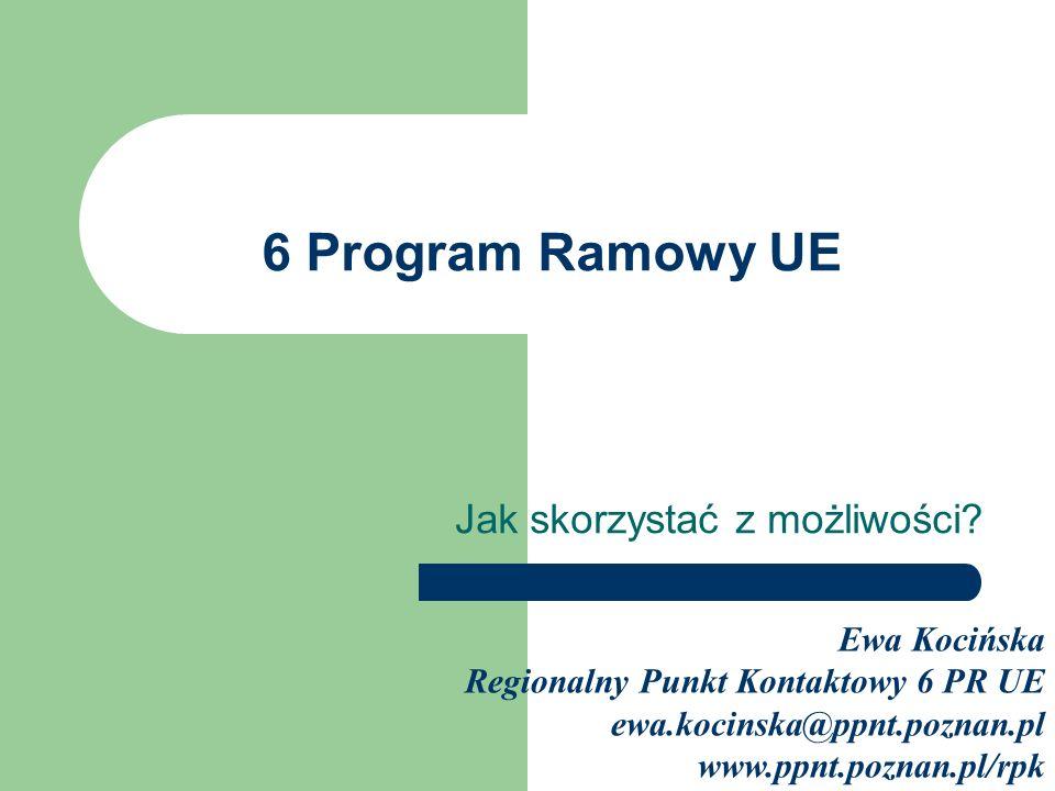 6 Program Ramowy UE Jak skorzystać z możliwości.