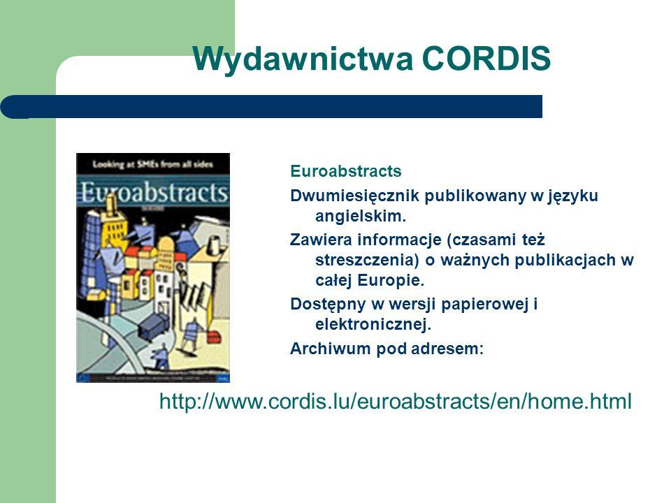 Wydawnictwa CORDIS Euroabstracts Dwumiesięcznik publikowany w języku angielskim.