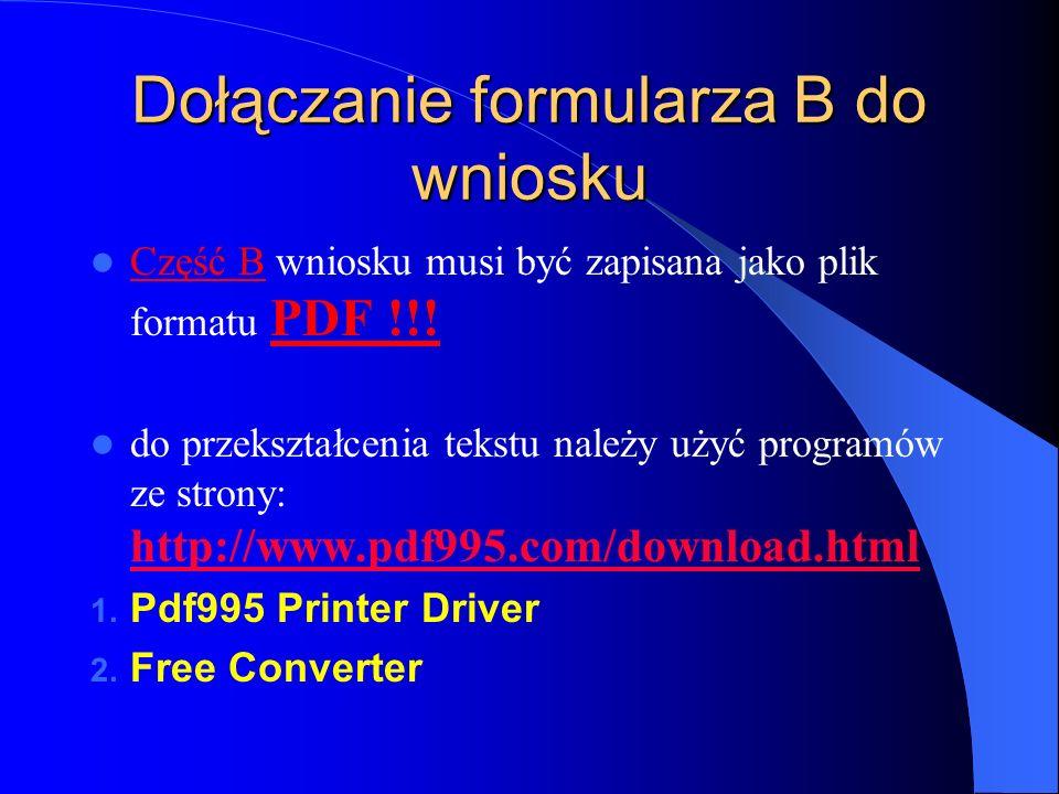 Dołączanie formularza B do wniosku Część B wniosku musi być zapisana jako plik formatu PDF !!.