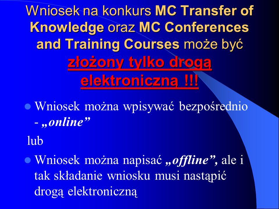 Wniosek na konkurs MC Transfer of Knowledge oraz MC Conferences and Training Courses może być złożony tylko drogą elektroniczną !!.