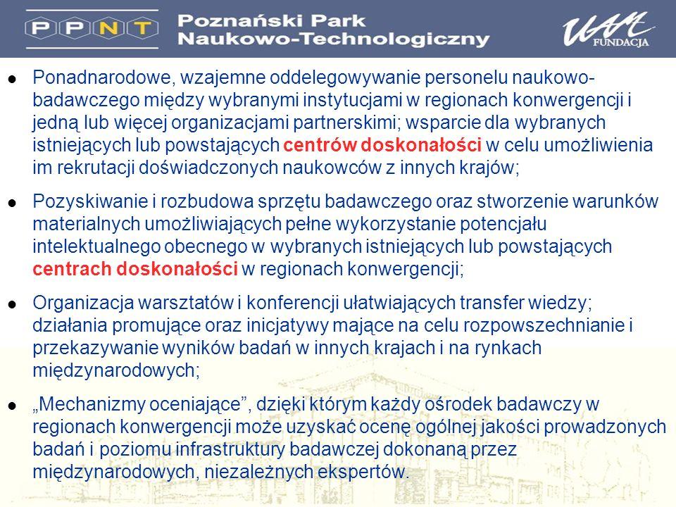 l Ponadnarodowe, wzajemne oddelegowywanie personelu naukowo- badawczego między wybranymi instytucjami w regionach konwergencji i jedną lub więcej orga