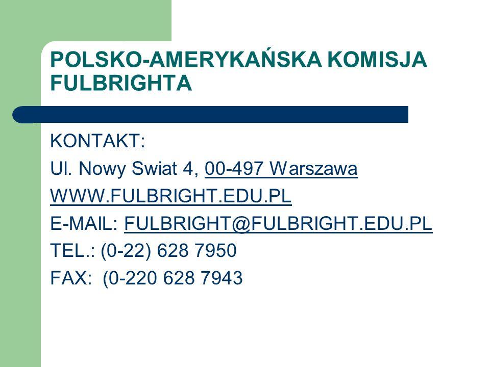 POLSKO-AMERYKAŃSKA KOMISJA FULBRIGHTA KONTAKT: Ul.