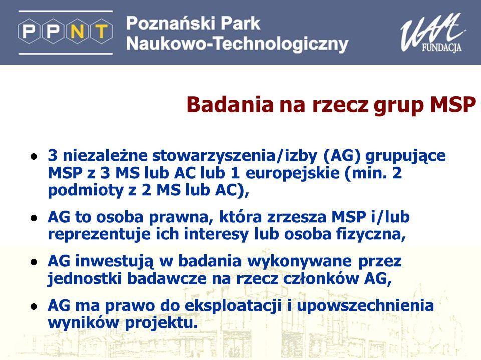 Badania na rzecz grup MSP l 3 niezależne stowarzyszenia/izby (AG) grupujące MSP z 3 MS lub AC lub 1 europejskie (min. 2 podmioty z 2 MS lub AC), l AG