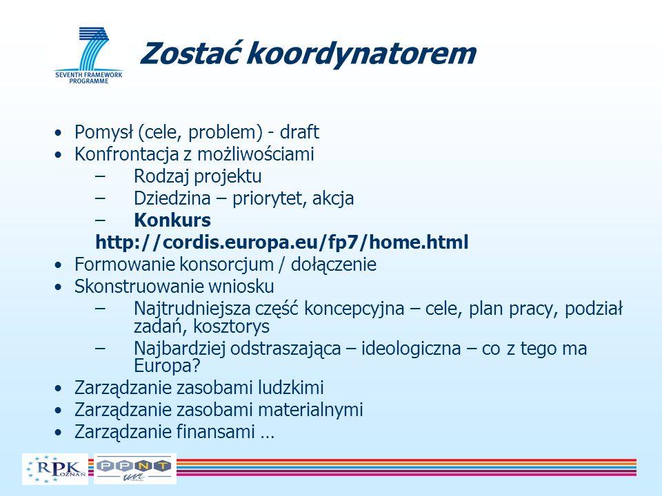Pomysł (cele, problem) - draft Konfrontacja z możliwościami –Rodzaj projektu –Dziedzina – priorytet, akcja –Konkurs http://cordis.europa.eu/fp7/home.h