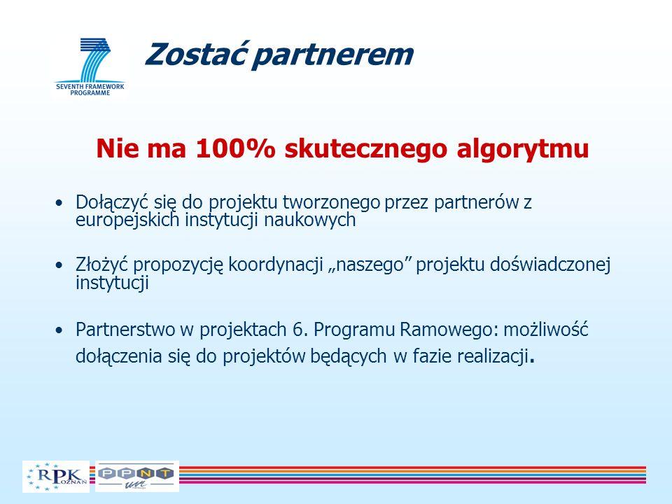 Nie ma 100% skutecznego algorytmu Dołączyć się do projektu tworzonego przez partnerów z europejskich instytucji naukowych Złożyć propozycję koordynacj