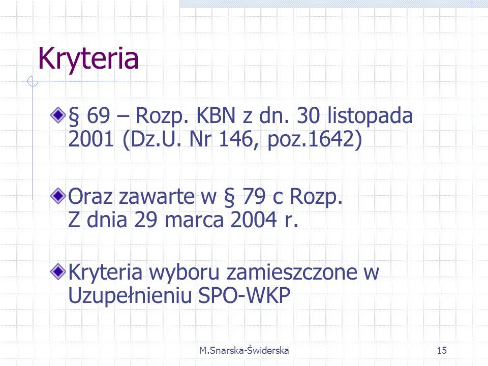 M.Snarska-Świderska15 Kryteria § 69 – Rozp. KBN z dn.