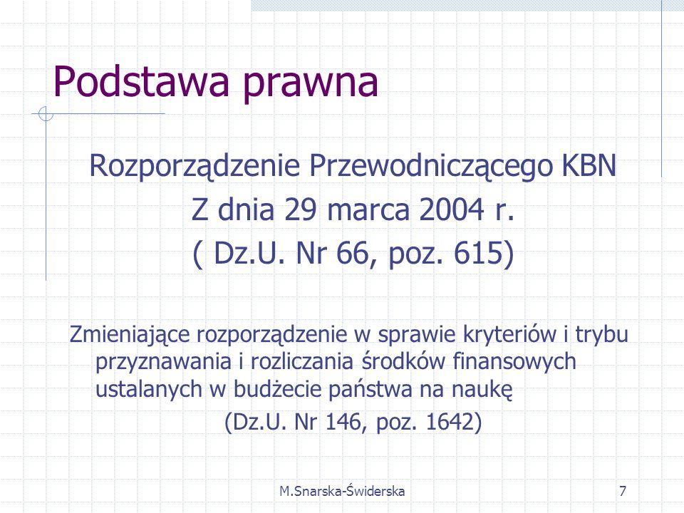 M.Snarska-Świderska7 Podstawa prawna Rozporządzenie Przewodniczącego KBN Z dnia 29 marca 2004 r.