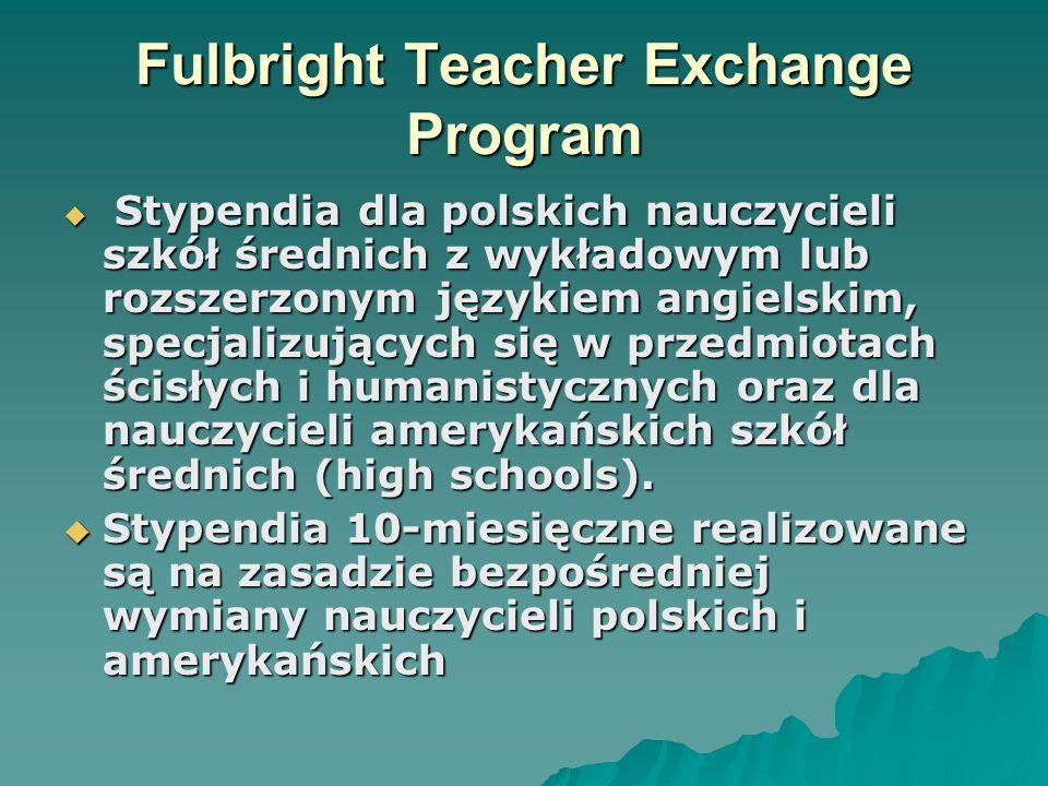Fulbright Teacher Exchange Program Stypendia dla polskich nauczycieli szkół średnich z wykładowym lub rozszerzonym językiem angielskim, specjalizujący