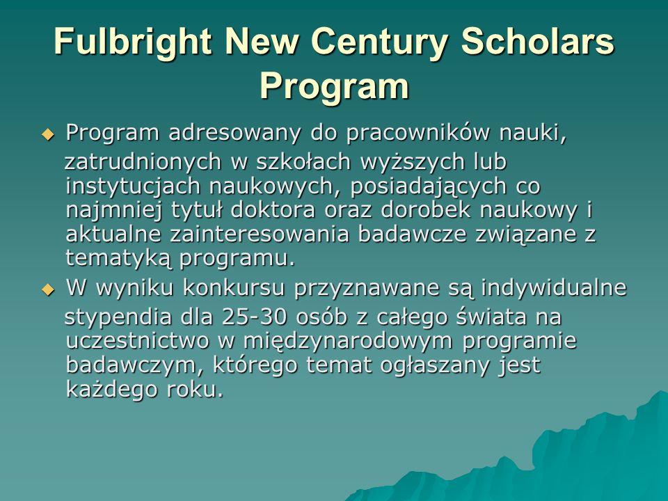 Fulbright New Century Scholars Program Program adresowany do pracowników nauki, Program adresowany do pracowników nauki, zatrudnionych w szkołach wyżs