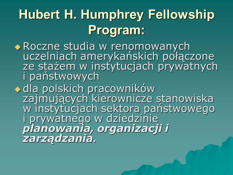Hubert H. Humphrey Fellowship Program: Roczne studia w renomowanych uczelniach amerykańskich połączone ze stażem w instytucjach prywatnych i państwowy