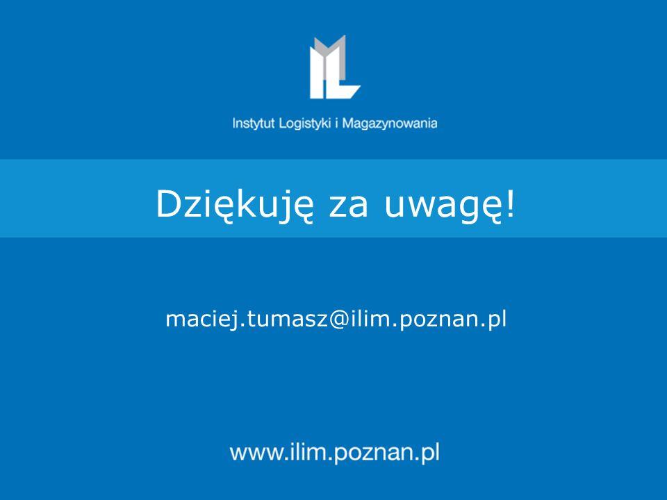 Instytut Logistyki i Magazynowania Dziękuję za uwagę! maciej.tumasz@ilim.poznan.pl