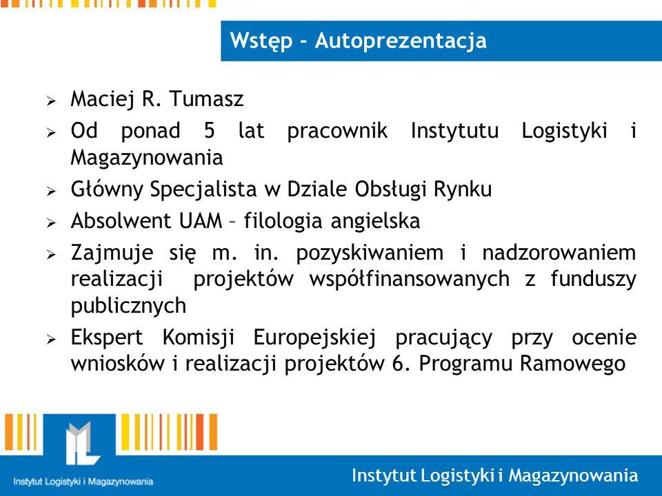 Instytut Logistyki i Magazynowania Wstęp - Autoprezentacja Maciej R.