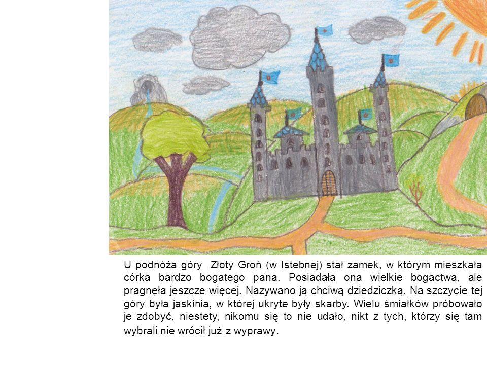 U podnóża góry Złoty Groń (w Istebnej) stał zamek, w którym mieszkała córka bardzo bogatego pana. Posiadała ona wielkie bogactwa, ale pragnęła jeszcze