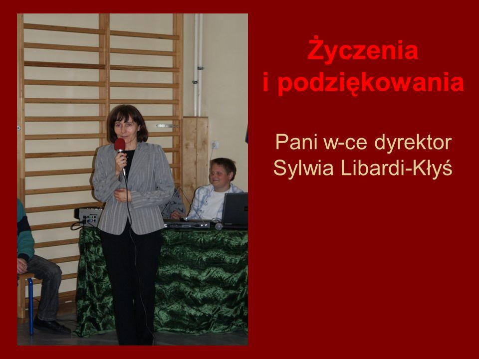Życzenia i podziękowania Pani w-ce dyrektor Sylwia Libardi-Kłyś
