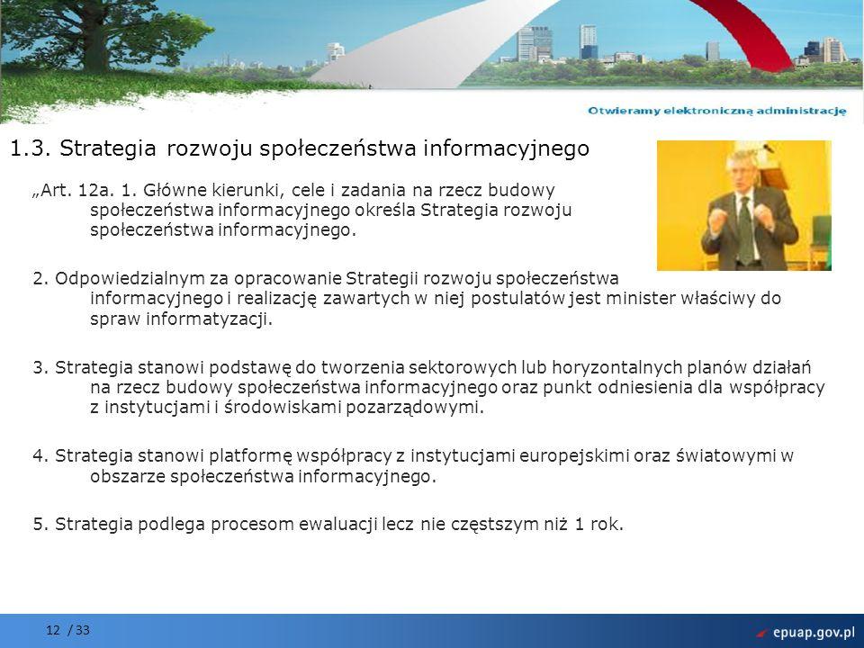 Projekt współfinansowany przez Unię Europejską Europejski Fundusz Rozwoju Regionalnego 12 / 33 1.3. Strategia rozwoju społeczeństwa informacyjnego Art