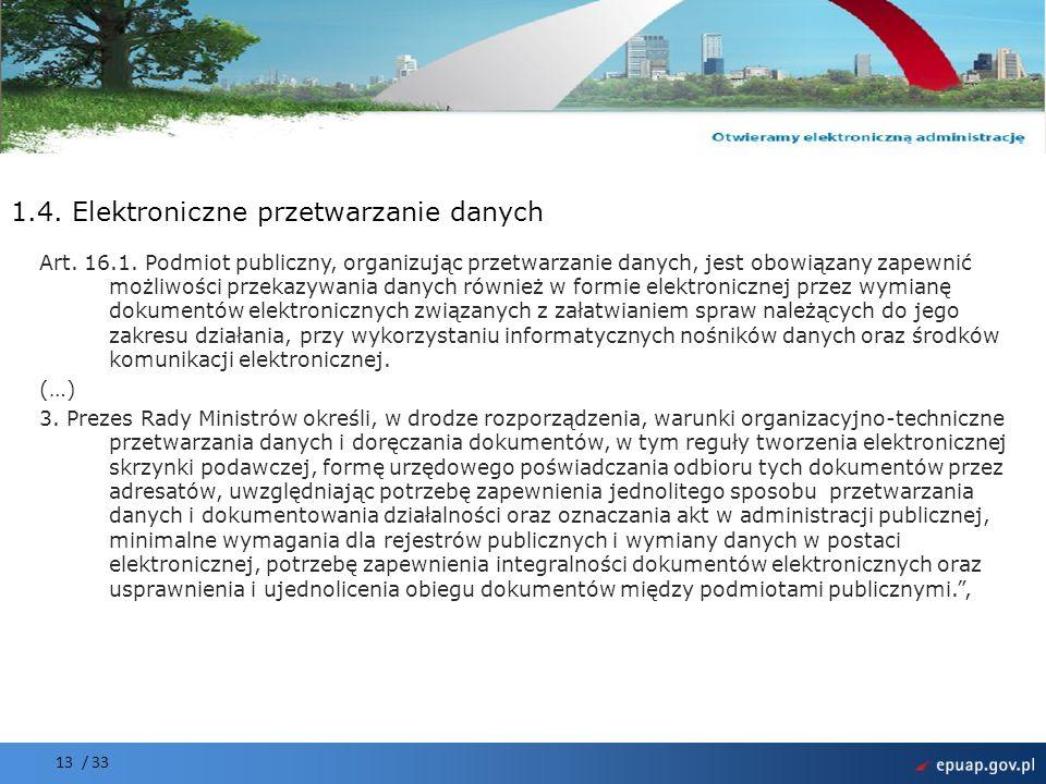 Projekt współfinansowany przez Unię Europejską Europejski Fundusz Rozwoju Regionalnego 13 / 33 1.4.