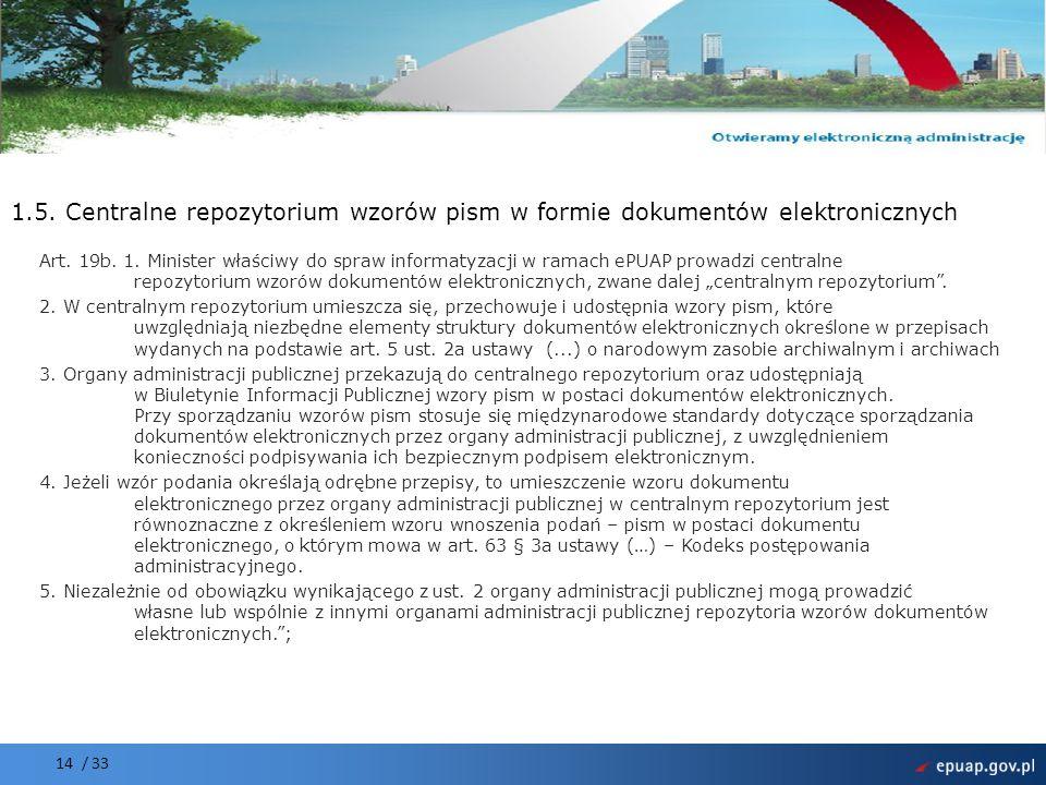 Projekt współfinansowany przez Unię Europejską Europejski Fundusz Rozwoju Regionalnego 14 / 33 1.5. Centralne repozytorium wzorów pism w formie dokume