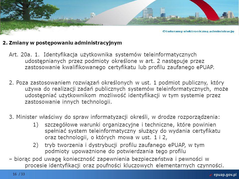 Projekt współfinansowany przez Unię Europejską Europejski Fundusz Rozwoju Regionalnego 2. Zmiany w postępowaniu administracyjnym Art. 20a. 1. Identyfi