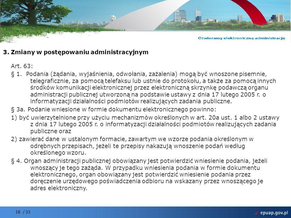 Projekt współfinansowany przez Unię Europejską Europejski Fundusz Rozwoju Regionalnego 3. Zmiany w postępowaniu administracyjnym Art. 63: § 1. Podania