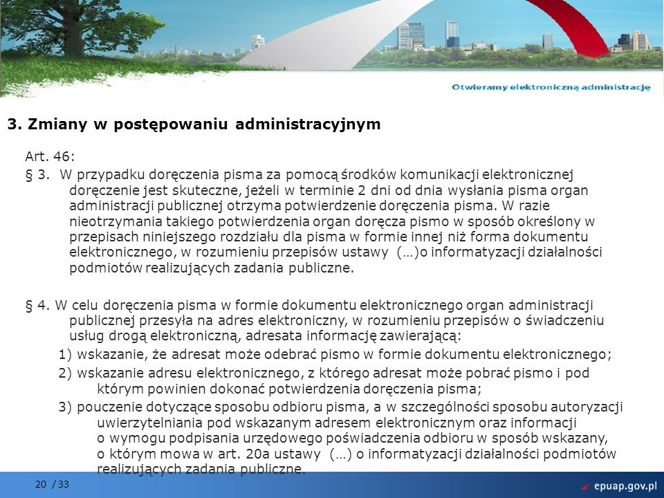 Projekt współfinansowany przez Unię Europejską Europejski Fundusz Rozwoju Regionalnego Art. 46: § 3. W przypadku doręczenia pisma za pomocą środków ko