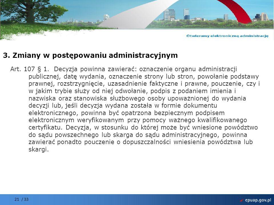 Projekt współfinansowany przez Unię Europejską Europejski Fundusz Rozwoju Regionalnego Art. 107 § 1. Decyzja powinna zawierać: oznaczenie organu admin