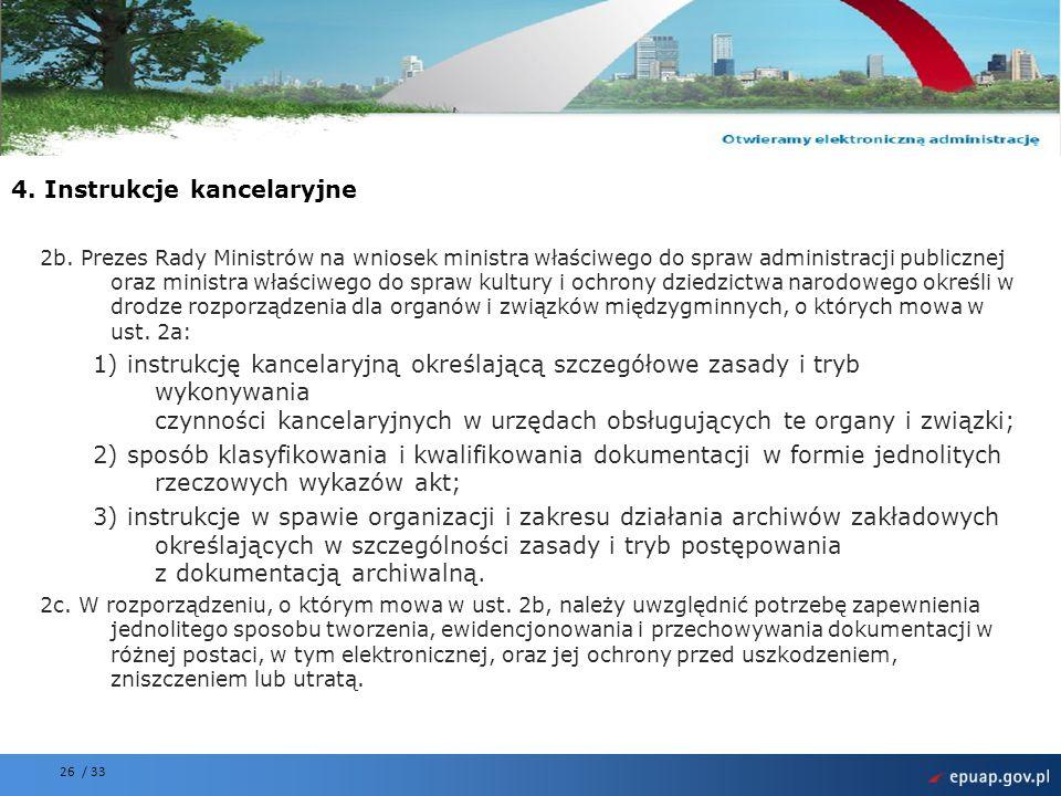 Projekt współfinansowany przez Unię Europejską Europejski Fundusz Rozwoju Regionalnego 26 / 33 2b. Prezes Rady Ministrów na wniosek ministra właściweg