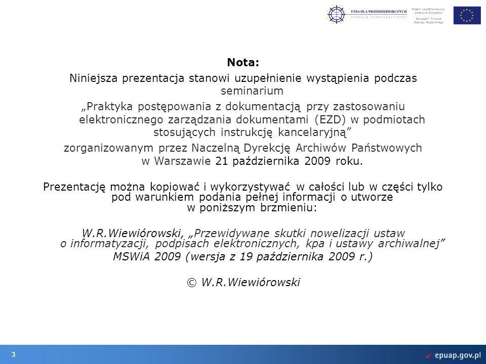 Projekt współfinansowany przez Unię Europejską Europejski Fundusz Rozwoju Regionalnego 3 Nota: Niniejsza prezentacja stanowi uzupełnienie wystąpienia