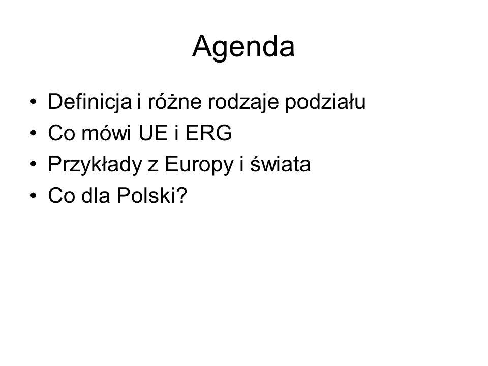 Agenda Definicja i różne rodzaje podziału Co mówi UE i ERG Przykłady z Europy i świata Co dla Polski?