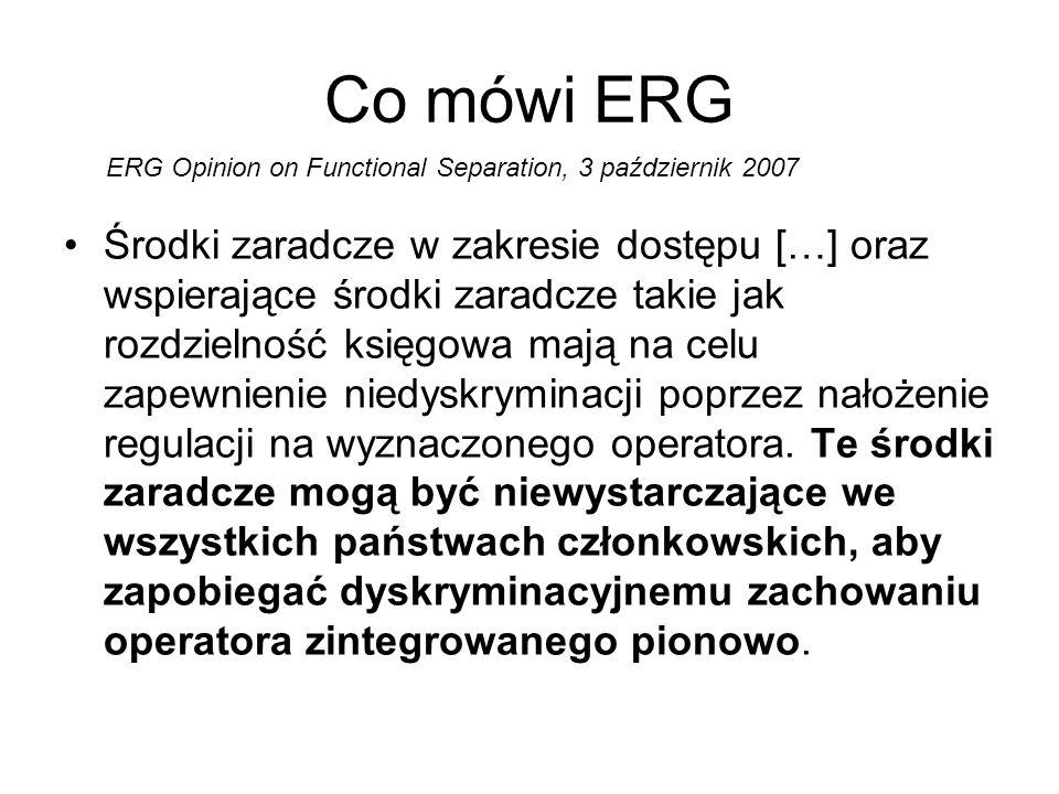 Co mówi ERG Środki zaradcze w zakresie dostępu […] oraz wspierające środki zaradcze takie jak rozdzielność księgowa mają na celu zapewnienie niedyskryminacji poprzez nałożenie regulacji na wyznaczonego operatora.