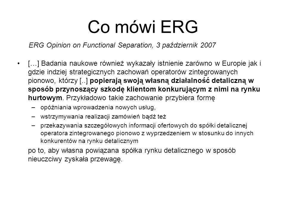 Co mówi ERG […] Badania naukowe również wykazały istnienie zarówno w Europie jak i gdzie indziej strategicznych zachowań operatorów zintegrowanych pionowo, którzy [..] popierają swoją własną działalność detaliczną w sposób przynoszący szkodę klientom konkurującym z nimi na rynku hurtowym.