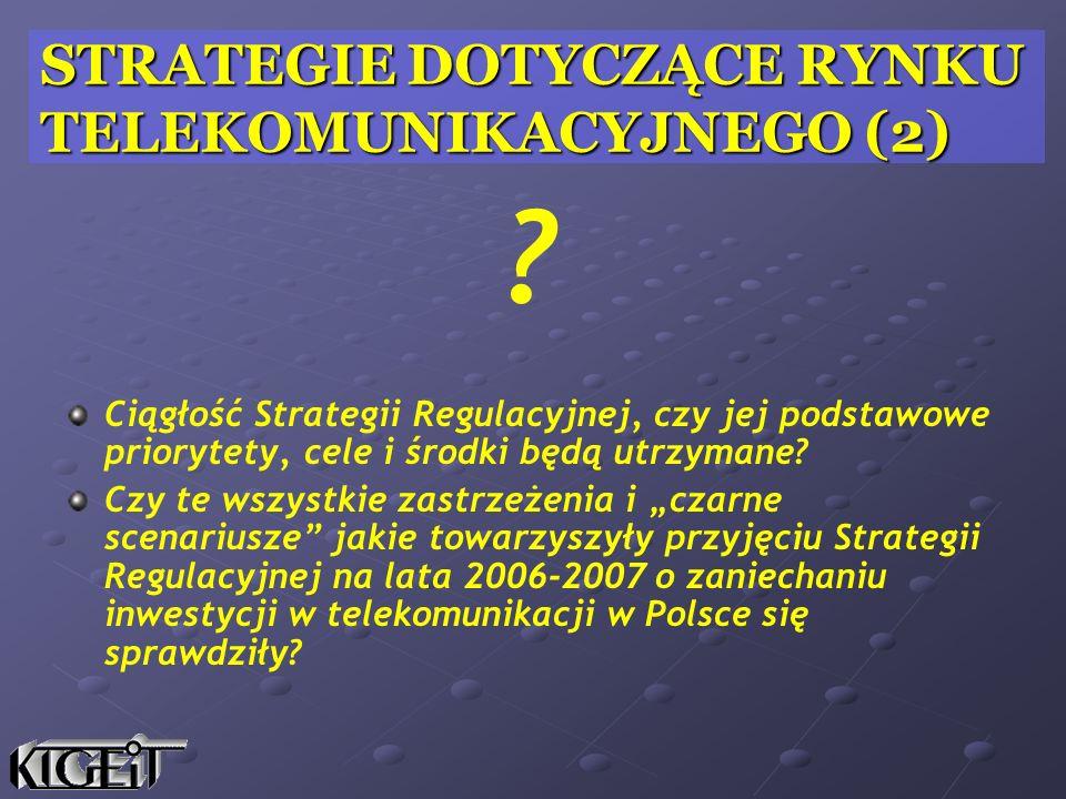 Ciągłość Strategii Regulacyjnej, czy jej podstawowe priorytety, cele i środki będą utrzymane.