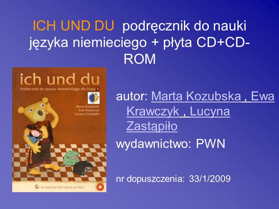 ICH UND DU podręcznik do nauki języka niemieciego + płyta CD+CD- ROM autor: Marta Kozubska, Ewa Krawczyk, Lucyna ZastąpiłoMarta KozubskaEwa KrawczykLu