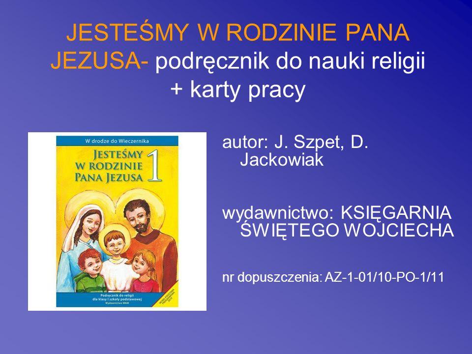 JESTEŚMY W RODZINIE PANA JEZUSA- podręcznik do nauki religii + karty pracy autor: J. Szpet, D. Jackowiak wydawnictwo: KSIĘGARNIA ŚWIĘTEGO WOJCIECHA nr
