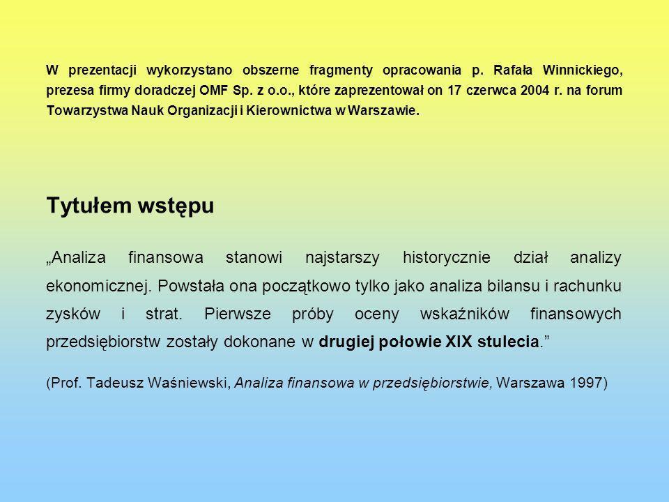 W prezentacji wykorzystano obszerne fragmenty opracowania p. Rafała Winnickiego, prezesa firmy doradczej OMF Sp. z o.o., które zaprezentował on 17 cze