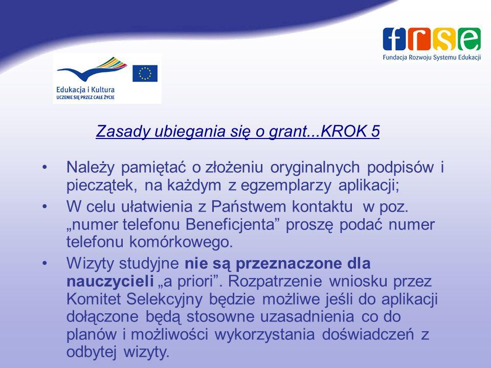 Zasady ubiegania się o grant...KROK 5 Należy pamiętać o złożeniu oryginalnych podpisów i pieczątek, na każdym z egzemplarzy aplikacji; W celu ułatwienia z Państwem kontaktu w poz.