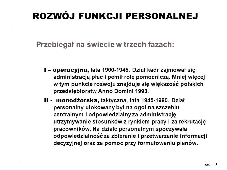 Str.6 ROZWÓJ FUNKCJI PERSONALNEJ (cd) III – strategiczna, od lat 80 do chwili obecnej.
