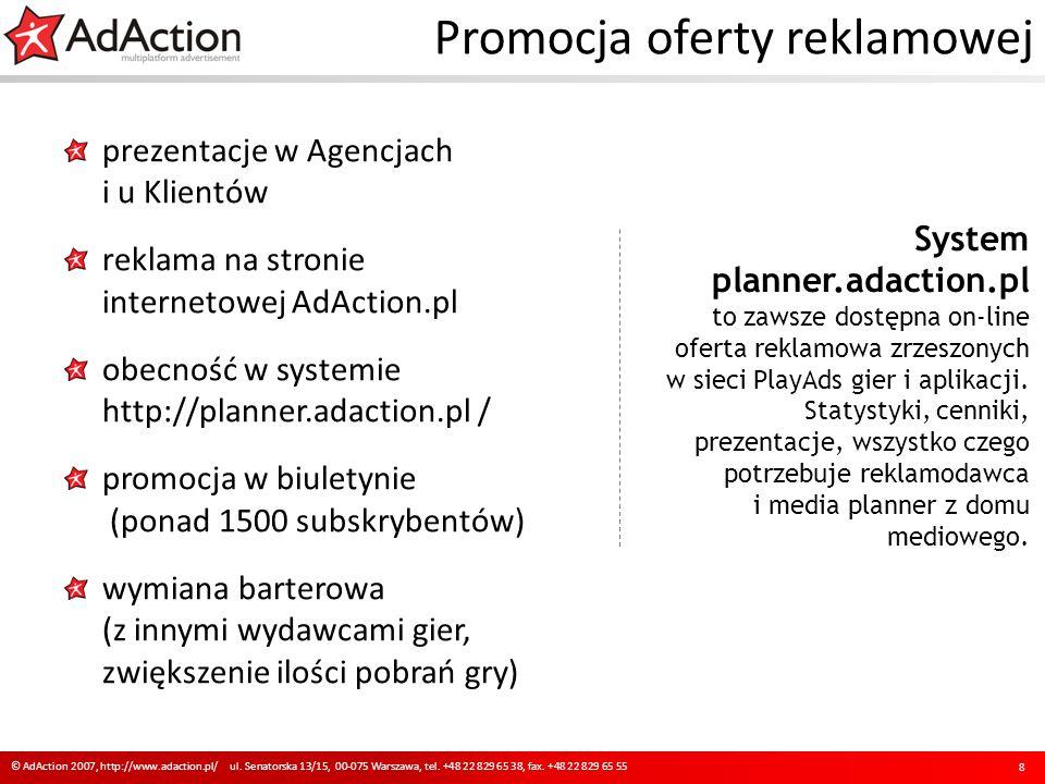 Promocja oferty reklamowej 8 © AdAction 2007, http://www.adaction.pl/ ul.