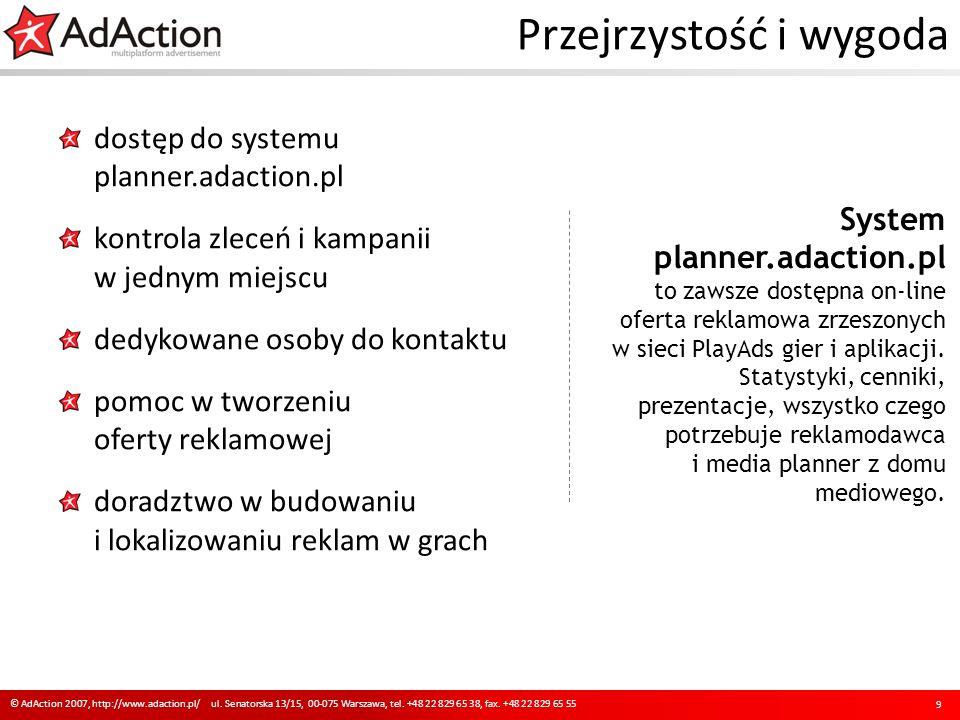Przejrzystość i wygoda 9 © AdAction 2007, http://www.adaction.pl/ ul.