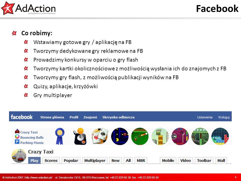 Facebook 7 © AdAction 2007, http://www.adaction.pl/ ul.