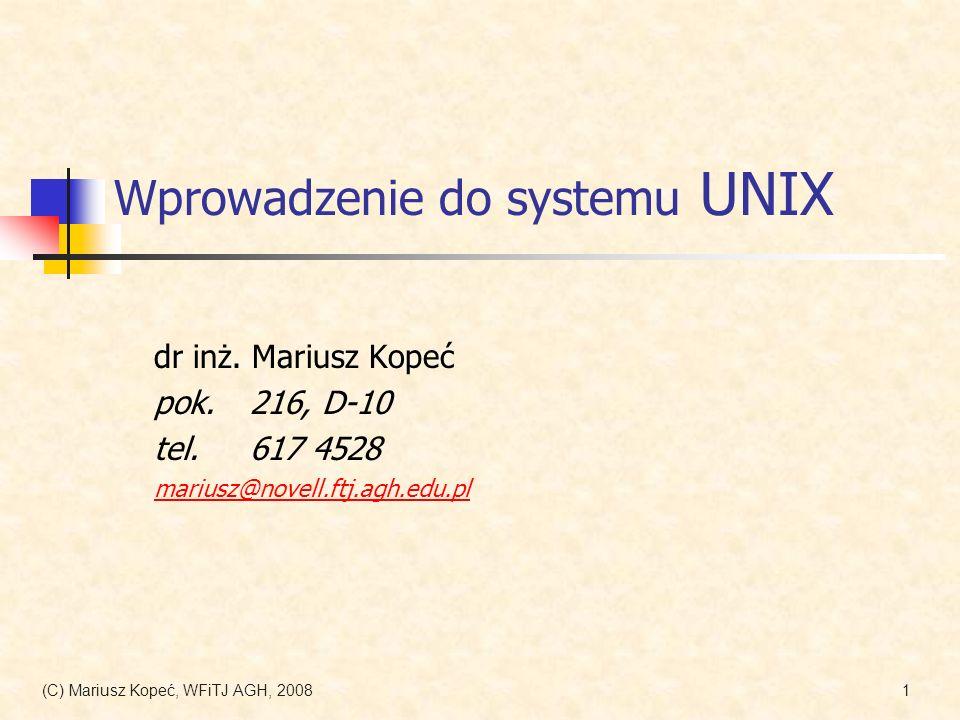 (C) Mariusz Kopeć, WFiTJ AGH, 200822 Operacje na katalogach, cd rmdir usunięcie katalogu (pustego) > cd > rmdir zajecia1; ls plik1.dat prog.e testy > mkdir zajecia1 > mkdir zajecia1/zadanie1; ls zajecia1 zadanie1 > rmdir zajecia1 rmdir: `zajecia1: Directory not empty > rm –r zajecia1; ls plik1.dat prog.e testy Katalog nie jest pusty – trzeba inaczej: Ostrożnie!